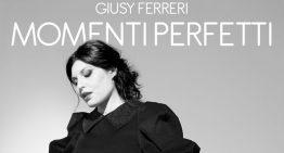 """Giusy Ferreri, da oggi online il video di """"Momenti Perfetti"""" in radio, in digitale e in streaming"""