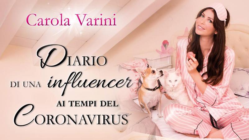 Diario di una influencer ai tempi del coronavirus di Carola Varini